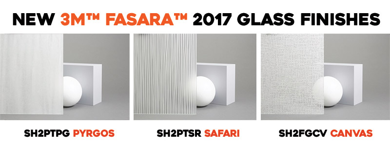 Introducing New 3M™ Fasara™ 2017 Glass Finishes