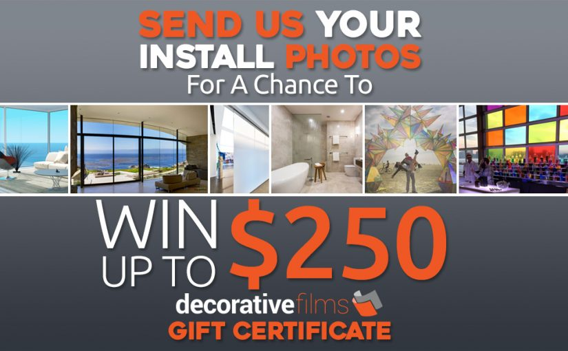 Tag Us in your Install Photos for a Chance to Win Up to $250 Gift Certificate