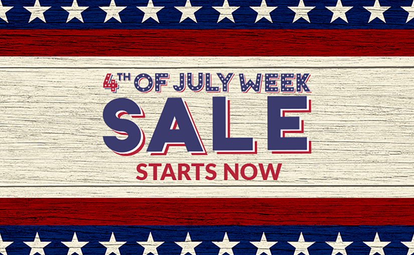 Don't Miss out on 4th of July Savings Week!