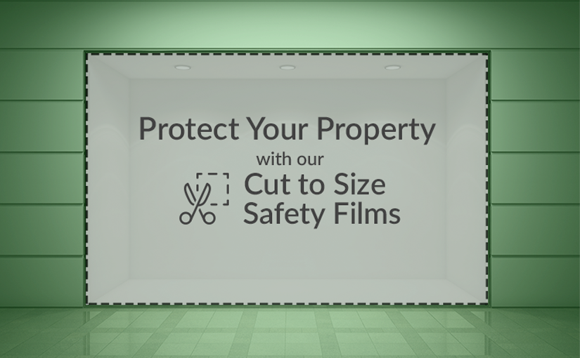 New Cut to Size Safety Films